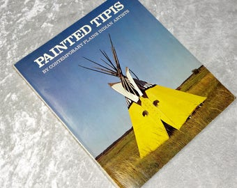 Painted Tipis by Contemporary Plains Indian Artists, 1973 Native American Ethnic Tribal Art Book, Illustrated, FREE SHIPPING