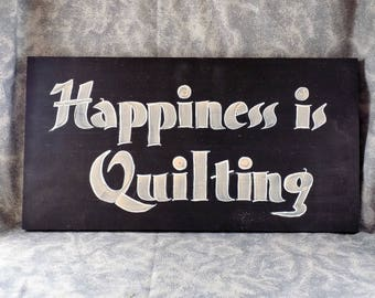 Hand painted sign -- Happiness is Quilting