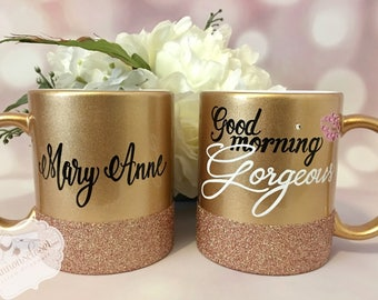 Good morning gorgeous coffee Mug glitter coffee cup gold sparkle mug funny Gift for her girlfriend fiance Wife Lover tea cup Gorgeous bride