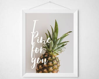Pineapple Quote Print - I Pine for You - neural grey gray beige food pun funny tropical fruit typography poster wall art kitchen dorm modern