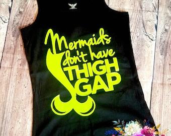 Mermaids Don't Have Thigh Gap Shirt Tank Top Mom Summer Beach Top