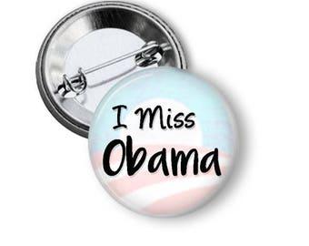 Obama Pin/ I Miss Obama Button/ Barack Obama Button/ Barack Obama/ President Obama/ 44/ Obama Gift/ Democratic Button/ Political Button
