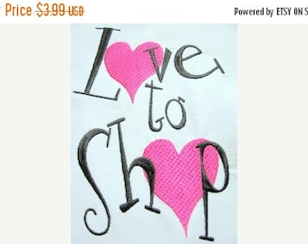 ON SALE Love To Shop Machine Embroidery Design - 4x4, 5x7 & 6x8
