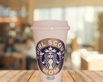 Girl Scout Mom/Leader Starbucks Re-useable Cup