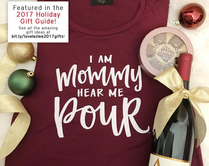 Featured listing image: Wine Muscle Tank, I am Mommy Hear Me Pour™
