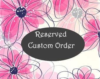 Custom Order For Lauren B only  non refundable final payment