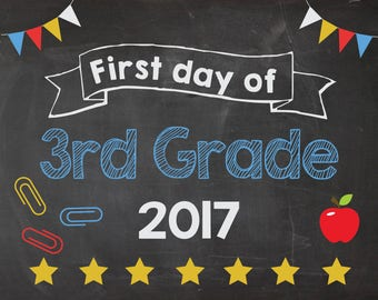 First Day of 3rd Grade 2017 sign. PRINTABLE. First Day of Third Grade. 1st day of School chalkboard. school poster. photo prop