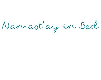 SALE - Namast'ay In Bed Quote - TEAL - Small