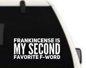 Frankincense is my second favorite F word Vinyl Waterproof Decal Essential Oil Decals Car