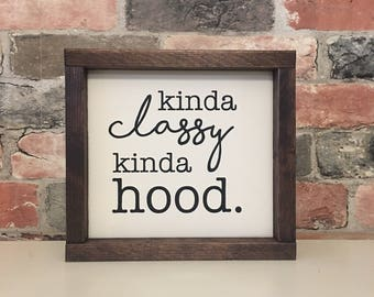 Kinda classy kinda hood painted solid wood sign