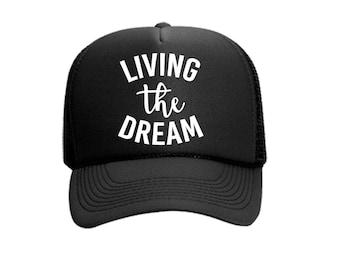 Living the Dream Custom Vinyl Black Foam Trucker Mesh Back Hat Snapback