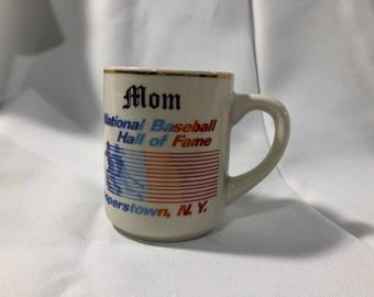 Souvenir MOM Mug National Baseball Hall of Fame COFFEE MUG Cooperstown, New York