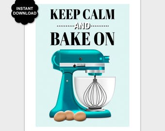 Teal Kitchen Print, Keep Calm And Bake On Quote Art, Kitchen Wall Art Printable, Bakery Poster, Kitchen Mixer 8x10 11x14 Instant Download