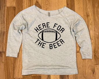 Here for the Beer Shirt - Womens Shirt - Womens Tee - Football - Football Shirt - Sunday Funday - Football Sunday