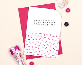 Anniversary Card: You're Everything To Me //  I Love You // Love And Romance // Romantic Card