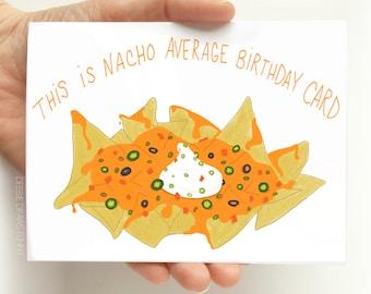 Nacho Birthday Card - Funny Birthday Card - Boyfriend Birthday Card - Dad Birthday Card, Friend Birthday Card, Pun cards, Funny Cards