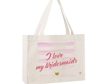 "Bag ""I love my bridesmaids"", witness, bachelorette party, bridesmaid gift bag"