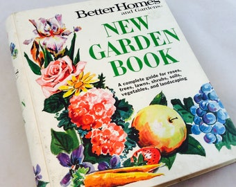 Vintage Better Homes and Gardens New Garden Book 1972 Flower Gardening Book Vegetable Gardening Book Landscaping Book