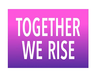 2018 Women's March Sign, Protest, Together We Rise, Feminist, Poster, Solidarity, Democrat, Progressive, Human Rights, Women's Rights