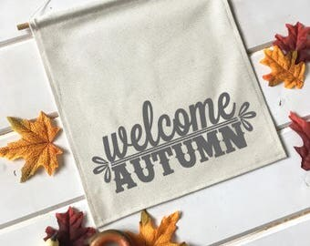 Welcome Autumn Fall Banner; Fall Home Decor; Fall Sign; Fall Decoration; Autumn Decor; Fall Leaves