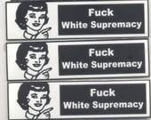 Fuck White Supremacy sticker