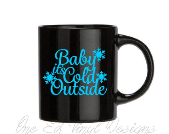 Baby It's Cold Outside - Winter Mug Decal, DIY Vinyl Decals  ... Mug shown NOT Included