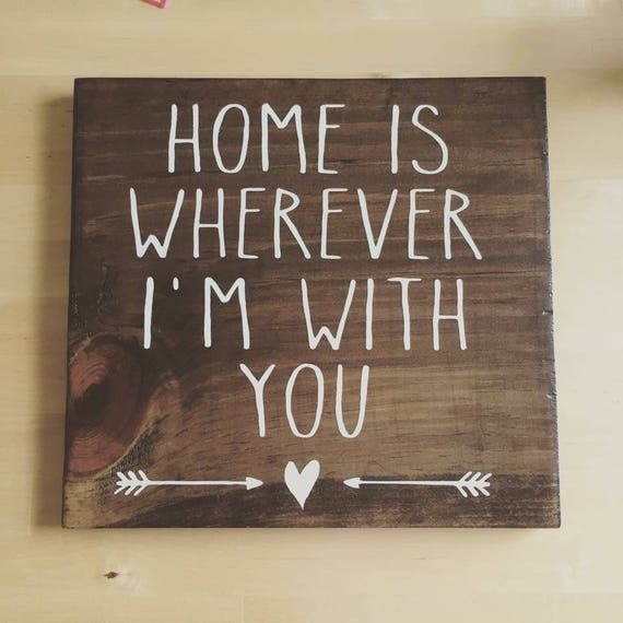 Home Is Wherever I M With You Wood Sign Home Decor: Home Is Wherever I'm With Sign. Stained Wood Decor. Home