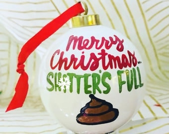 Mature- merry christmas shi***er was full- christmas ornament- white elephant gift- Uncle Eddie