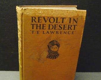 Revolt in The Desert - 1927 by T. E. Lawrence- Hero story of the war in the desert