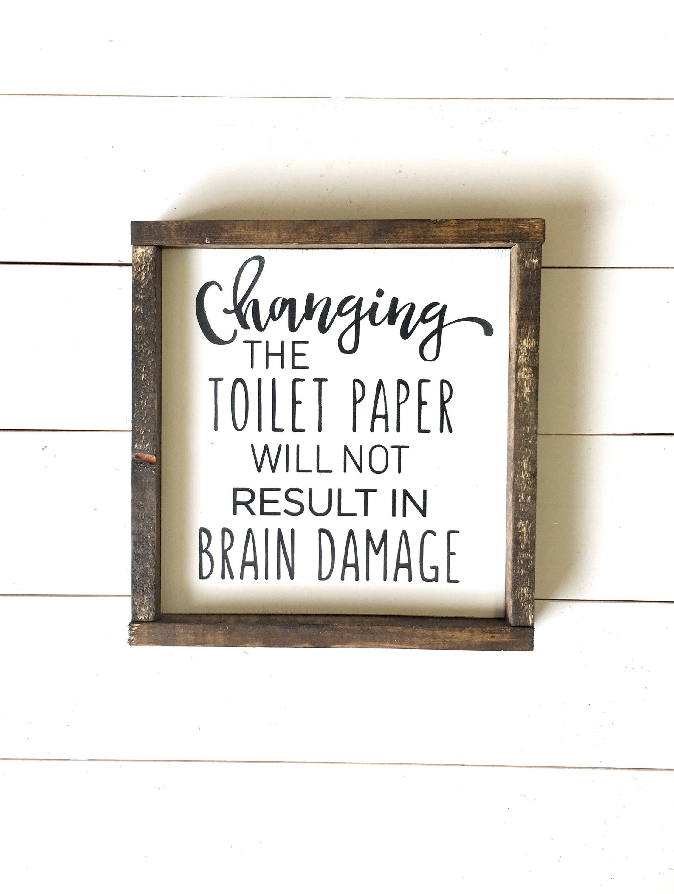Wall art bathroom decor - Bathroom Sign Bathroom Wall Art Bathroom Decor Changing The Toilet Paper Will Not Cause Brain Damage Funny Bathroom Signs