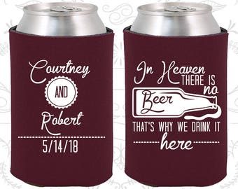 In Heaven There is No Beer, That is why we drink it here, Wedding Keepsake, Southern Wedding, Southern Favors, Beer Sleeve (285)