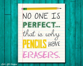 No One is Perfect...That is Why Pencils Have Erasers. Teacher Sign. Motivating Classroom Decor. Inspirational Classroom Sign. Classroom Art