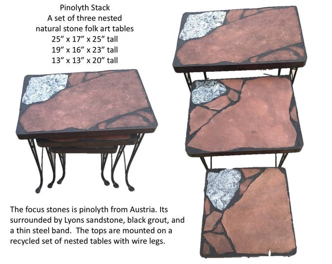 "Pinolyth Stack  A set of three netural stone folk art tables on recycled bases  25x17x25"" tall, 19x16x23"" tall, and 13x13x20"" tall"