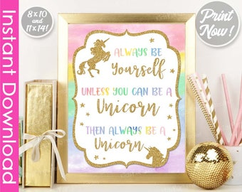 Unicorn Sign INSTANT DOWNLOAD Unicorn Party Birthday Decorations PRINTABLE Always Be Yourself Unless You Can Be A Unicorn Wall Art Rainbow