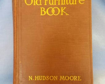 The Old Furniture Book, 1937, N. Hudson Moore, Vintage Book, Includes Antique Leather Bookmark