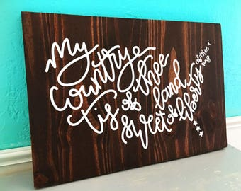 My Country Tis of Thee, Sweet Land of Liberty | Americana | Hand Lettered Wooden Sign