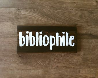 Bibliophile sign, book lover sign, gallery wall sign, hand painted sign, reclaimed wood sign, home decor, hand made sign, rustic sign