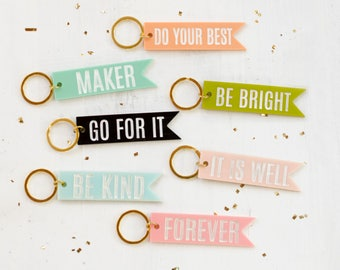 Pendant Acrylic Quote Keychains -  gift for her, bridesmaid gifts, colorful keychain, back to school,