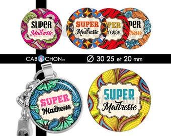 Super Maîtresse WAX • 45 Images Digitales RONDES 30 25 et 20 mm tissu africain merci ecole atsem maitre batik cabochon badge bijoux