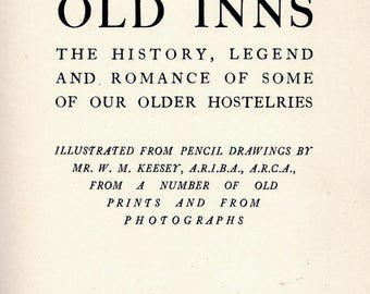 Tales of Old Inns. The History , Legend and Romance of Some of Our Older Hostelries. (Hardcover) 1927 First Edition