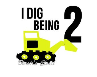 I Dig Being 2 SVG File, Vector, Cricut, Silhouette, DXF  - instant download