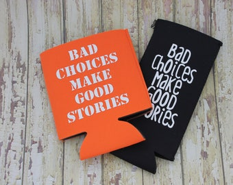 Bad Choices Make Good Stories Can Coolers/Skinny Can Coolers