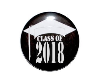 Class of 2018 with graduation cap Senior 2018 Graduating seniors Graduation party idea graduation idea 2 1/4 inch button with pin back