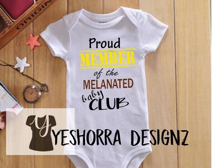 Melanin Baby, I Love My Melanin, Melanin Baby, Black Babies Rock, Melanin Poppin, Melanin on Fleek, Proud Member of the Baby Melanated Club