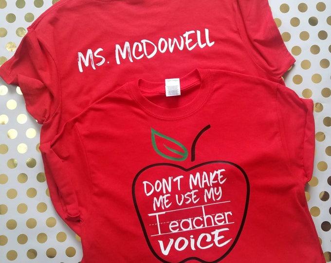 Teacher Shirts, Personalized Teacher Gift, Don't  Make Me Use My Teacher Voice, Custom Teacher Shirt, Teacher Appreciation Gift