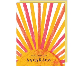 You Are My Sunshine - Love and Friendship - Greeting Card