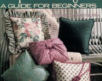 SPRING SALE Pillow Making A Guide for Beginners Booklet by Sandy Weyburn Leisure Arts Leaflet 1265