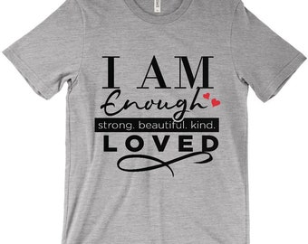 I Am Enough / Loved Heart Graphic Tee White or Heather Gray T-Shirt