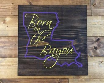 Pick Colors, Born on the Bayou Sign, Louisiana Wood Sign, Louisiana art, Bayou decor, Louisiana decor, New Orleans art, Louisiana sign