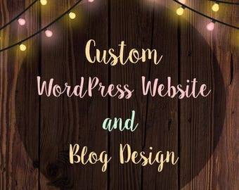 Custom Wordpress Website - Blog Design - WordPress Blog - Mobile Responsive - unlimited pages - Custom Website Design - Custom Blog